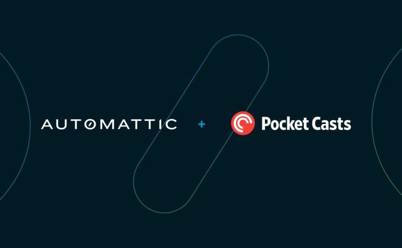 Automattic fa propria Pocket Casts ed entra nel mondo dei podcast